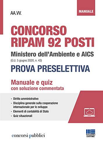 Concorso RIPAM 92 posti Ministero dell'Ambiente e AICS (G.U. 5 giugno 2020, n. 43). Prova preselettiva. Manuale e quiz con soluzione commentata