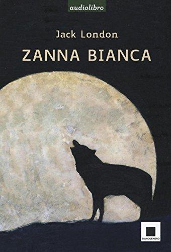 Zanna Bianca letto da Marco Franzelli. Ad alta leggibilità. Con Audiolibro Formato MP3
