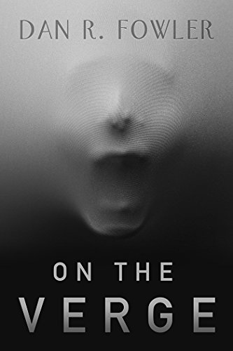 Book: On The Verge by Dan R. Fowler