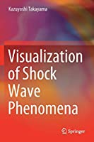 Visualization of Shock Wave Phenomena
