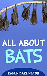 Image: All About Bats (All About Everything Book 13) | Kindle Edition | Print length: 17 pages | by Karen Darlington (Author). Publication date: March 8, 2014