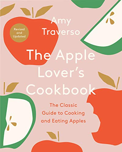The Apple Lover's Cookbook: Revised and Updated
