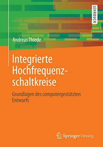 Integrierte Hochfrequenzschaltkreise: Grundlagen des computergestützten Entwurfs