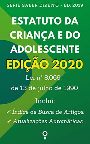 Estatuto da Criança e do Adolescente - Edição 2020: Inclui Busca de Artigos diretamente no Índice e Atualizações Automáticas. (Saber Direito)