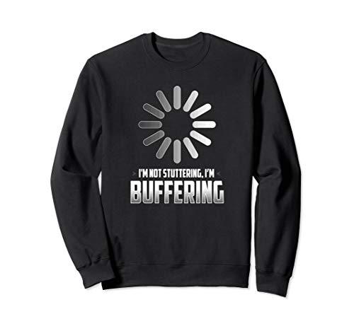 Komisch Rede Hemd - Ich stottere nicht, Ich puffere Sweatshirt