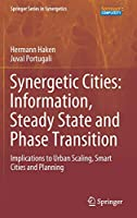 Synergetic Cities: Information, Steady State and Phase Transition: Implications to Urban Scaling, Smart Cities and Planning (Springer Series in Synergetics)