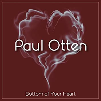 Bottom Of Your Heart