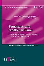 Tourismus und ländlicher Raum: Innovative Strategien und Instrumente für die Zukunftsgestaltung: 25