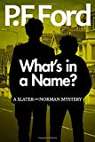 What's In A Name? (Slater and Norman Mystery Series) (Volume 9)