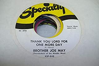 BROTHER JOE MAY 45 RPM Thank You Lord For One More Day / The Old Ship Of Zion