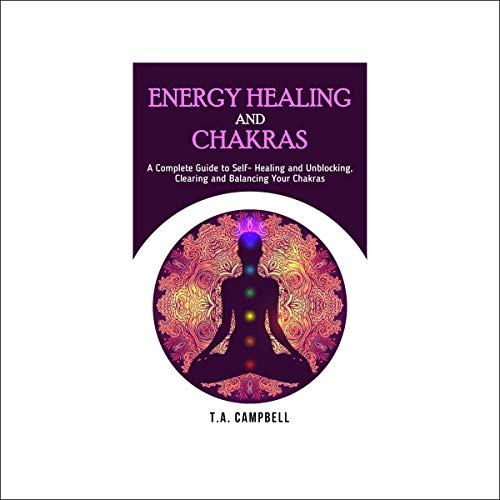 Energy Healing and Chakras audiobook cover art