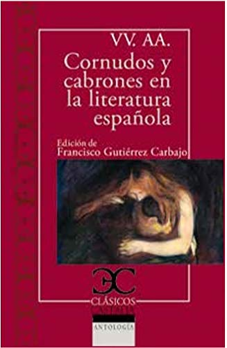 Cornudos y cabrones en la literatura española: 334 (Clásicos Castalia)