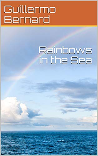 Rainbows in the Sea (English Edition)