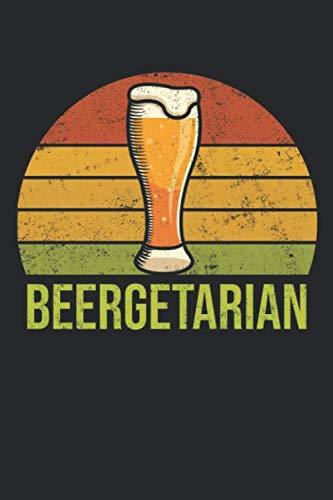 Beergetarian: Lustiges Bier Notizbuch für Hobbybrauer, Biertrinker und Genießer von Bieren [Leere Seiten]