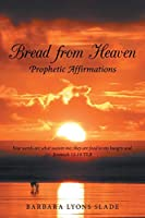 Bread from Heaven: Prophetic Affirmation