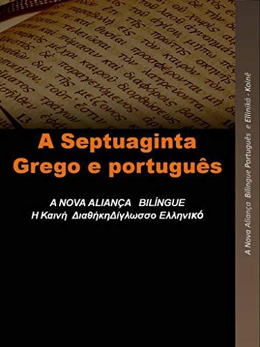 A Nova Aliança Bilíngue Português : Septuaginta Grego e Português