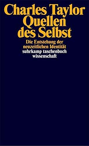 Quellen des Selbst: Die Entstehung der neuzeitlichen Identität (suhrkamp taschenbuch wissenschaft)