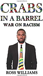 Crabs In A Barrel: War On Racism
