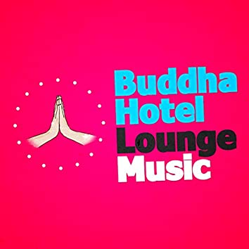 Buddha Hotel Lounge Music