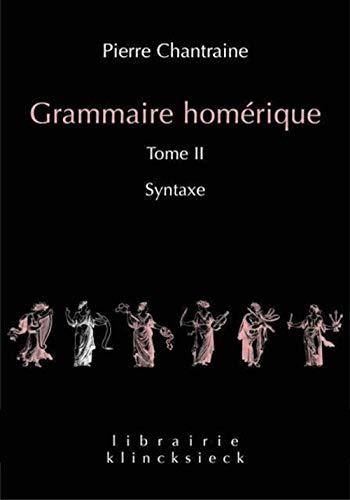 FRE-GRAMMAIRE HOMERIQUE: Syntaxe (Librairie Klincksieck - Serie linguistique, Band 24)