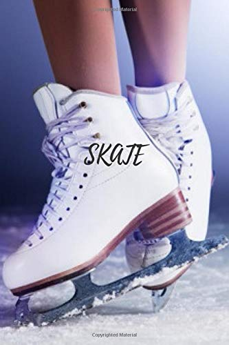 Skate: Ice skating Journal for journaling | Notebook for ice skating lovers 122 pages 6x9 inches | Gift for men and woman girls and boys| sport | logbook