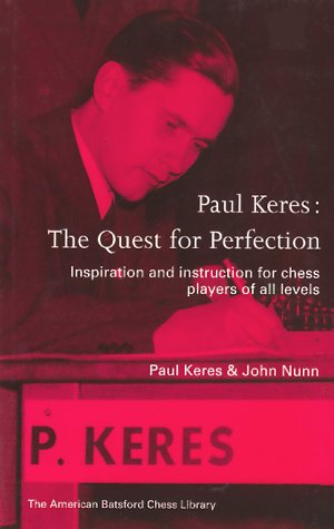 Paul Keres: The Quest for Perfection (New American Batsford Chess Library)