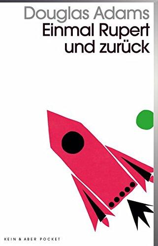 Einmal Rupert und zurück: Band 5 der fünfbändigen »Intergalaktischen Trilogie«