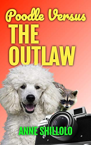 Poodle Versus The Outlaw (Cottage Country Cozy Mysteries Book 8) by [Anne Shillolo]