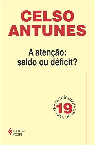 Atenção: saldo ou déficit - Fascículo 19: Volume 19