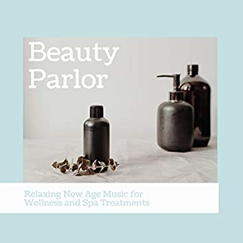Beauty Parlor - Relaxing New Age Music for Wellness and Spa Treatments