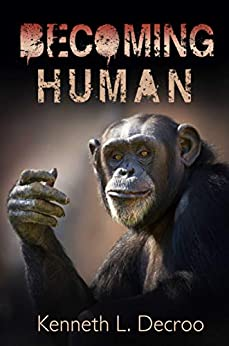 Becoming Human (Almost Human Book 2) by [Kenneth L. Decroo]