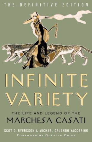 Infinite Variety: The Life and Legend of the Marchesa Casati (Definitive Edition)