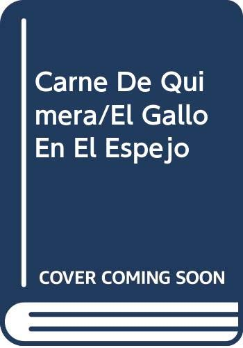 Carne De Quimera/El Gallo En El Espejo