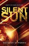 Silent Sun: Hard Science Fiction...