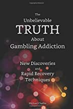 The Unbelievable TRUTH About Gambling Addiction: New Discoveries and Rapid Recovery Techniques