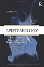 Epistemology: A Contemporary Introduction to the Theory of Knowledge, 3rd Edition