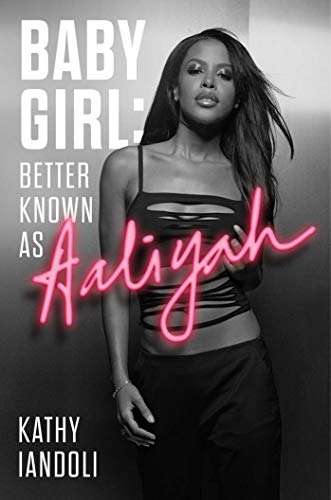 Baby Girl: Better Known as Aaliyah (English Edition)