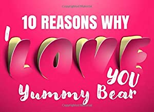 10 Reasons Why I Love You - Yummy Bear: Romantic Nicknames for Boyfriends & Husbands - What I Love About You - Fill In The Blank Book for Him - I Love You Because Prompt Card - Write In List