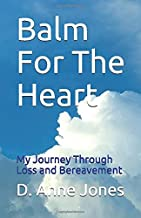 Balm For The Heart: My Journey Through Loss and Bereavement