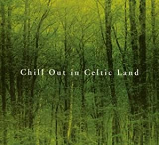Chill Out in Celtic Land
