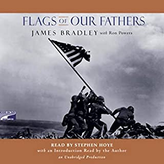 Flags of Our Fathers                   By:                                                                                                                                 James Bradley,                                                                                        Ron Powers                               Narrated by:                                                                                                                                 Stephen Hoye                      Length: 13 hrs and 23 mins     669 ratings     Overall 4.5
