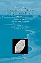 Tracking Environmental Change Using Lake Sediments - Volume 3: Terrestrial, Algal, and Siliceous Indicators (DEVELOPMENTS IN PALEOENVIRONMENTAL RESEARCH Volume 3)