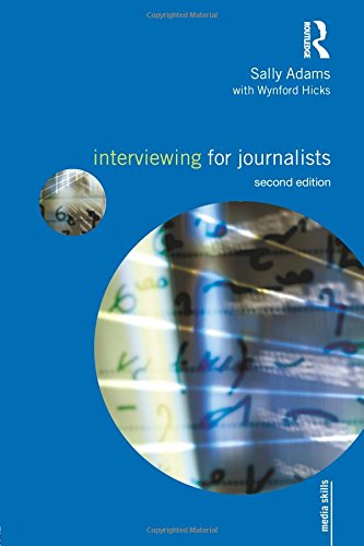 Interviewing for Journalists (Media Skills)