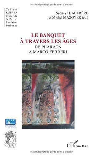 Banquet a travers les ages de pharaon a marco ferreri: De Pharaon à Marco Ferreri (Kubaba) (French Edition)