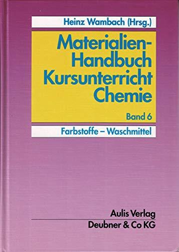 Materialien-Handbuch Kursunterricht Chemie / Farbstoffe - Waschmittel