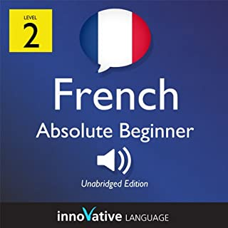 Learn French - Level 2: Absolute Beginner French - Volume 1: Lessons 1-25     Absolute Beginner French #28              By:                                                                                                                                 Innovative Language Learning                               Narrated by:                                                                                                                                 FrenchPod101.com                      Length: 2 hrs and 56 mins     1 rating     Overall 4.0