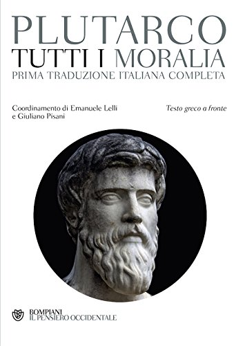 Tutti i Moralia. Testo greco a fronte