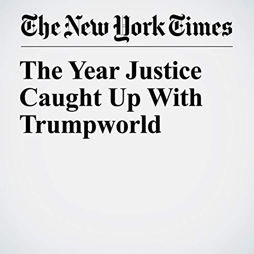 『The Year Justice Caught Up With Trumpworld』のカバーアート