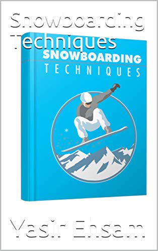 Snowboarding Techniques (English Edition)