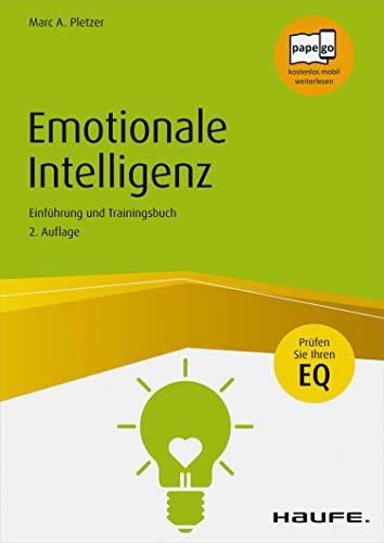 Emotionale Intelligenz: Einführung und Trainingsbuch (Haufe Sachbuch Wirtschaft 87)